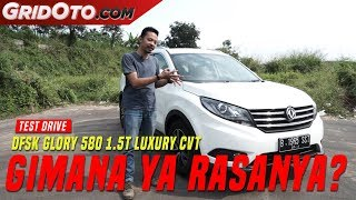 DFSK Glory 580 1.5T Luxury CVT | Test Drive | GridOto