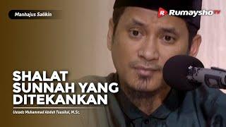 Video Kajian Islam - Manhajus Salikin : Shalat Sunnah yang Ditekankan - Ustadz M Abduh Tuasikal
