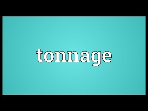 Tonnage Meaning