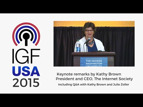 IGF-USA 2015 - Keynote remarks by Kathryn Brown – President and CEO, The Internet Society