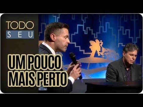 Um Pouco Mais Perto | Pedro Mariano - Todo Seu (08/08/17)