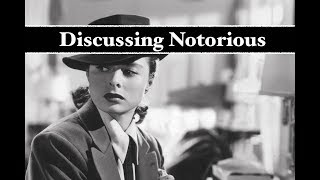 Discussing Notorious (Alfred Hitchcock Analysis)