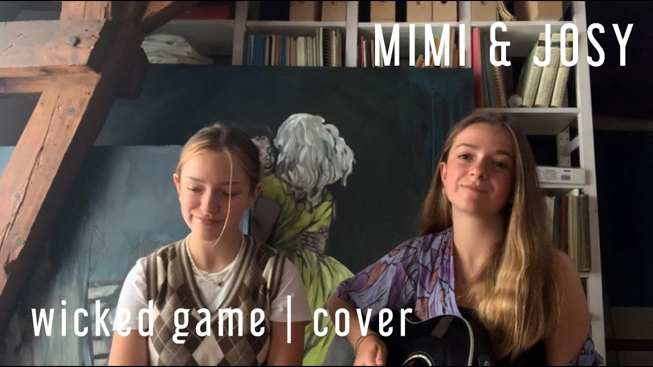 Wicked game - Chris Isaak | Cover by Mimi and Josy