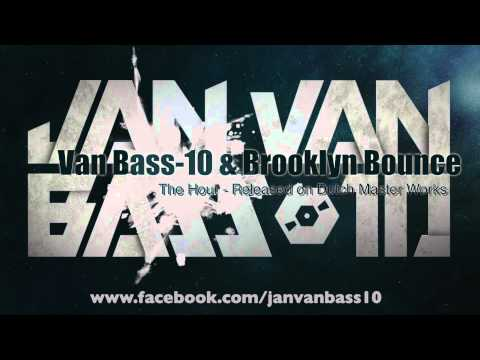 Van Bass 10 & Brooklyn Bounce   The Hour