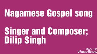 Nagamese Gospel song (original song) full Album || Dilip Singh