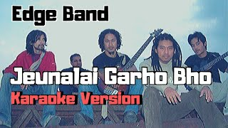 Jeunalai Garho Bho - The Edge Band (Karaoke Version)