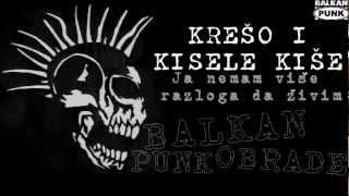 Krešo i Kisele Kiše - Ja nemam više razloga da živim