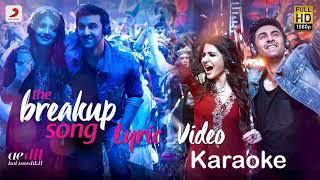 Gambar cover The Breakup Song | Ae Dil Hai Mushkil | Karaoke | Arijit Singh,Badshah,Jonita Gandhi & Nakash Aziz