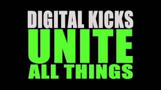Digital Kicks - Unite All Things [Official Audio]