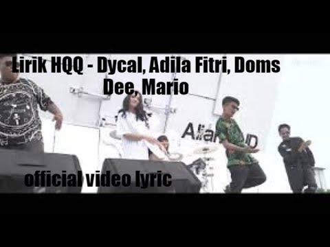 lirik lagu HQQ - Dycal, Adila Fitri [ Q-i ], Doms Dee, Mario, Uzie The Angel Percussion