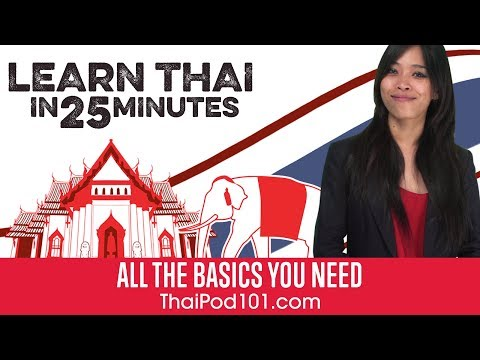 Learn Thai in 25 Minutes - ALL the Basics You Need