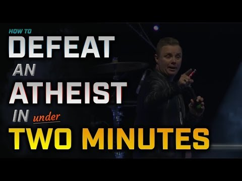 How to Defeat an Atheist in Under TWO Minutes - YouTube