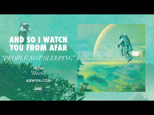 And So I Watch You From Afar People Not Sleeping Official