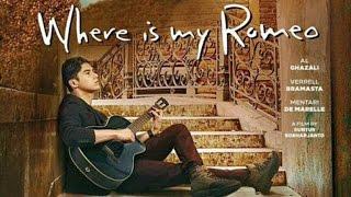 Trailer Film: Where is My Romeo -- Al Ghazali, Mentari De Marelle