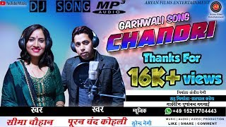 """Chandri"" | New Latest Garhwali+jaunsari Mix Dj Song 2019 | Purunchand Kohli,Seema Chauhan"