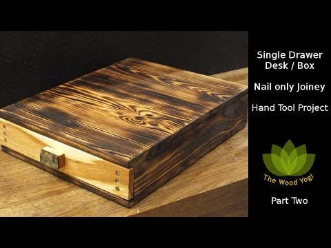 Making a Single Drawer Box / Desk - Part Two - Lemongrasspicker Challenge - Hand Tool Project