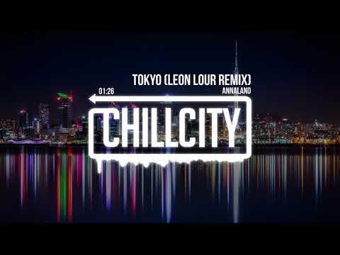 Annaland - Tokyo (Leon Lour Remix)