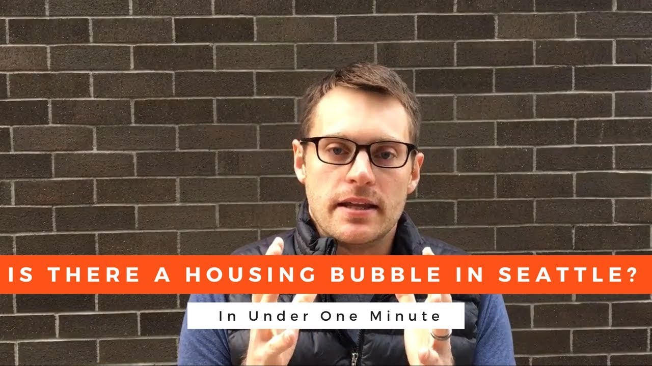 Seattle Real Estate Market: Are We In A Housing Bubble?