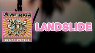 Sufjan Stevens - Landslide (Lyrics)