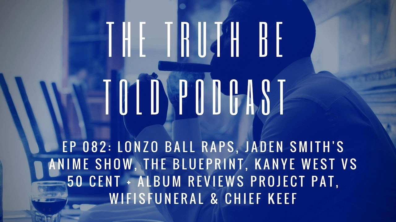 Ep 82 lonzo ball the blueprint kanye vs 50 cent reviews of ep 82 lonzo ball the blueprint kanye vs 50 cent reviews of wifisfuneral more podcast malvernweather Images