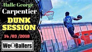 Carpentier Dunk Session 14/03/2018 We R Ballers Mixtape