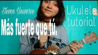 Más fuerte que tú-Steven universe (ukulele tutorial).-Pahola con h.
