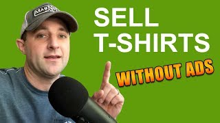 How To Sell Print On Demand T-Shirts Without Ads