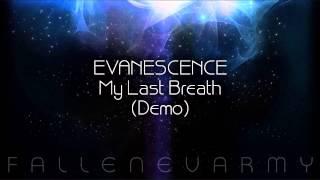 Evanescence - My Last Breath (Demo)