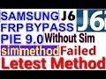 SAMSUNG J6 9.0 FRP Bypass Google Account Sim Method Fall Solution 19-10-2019