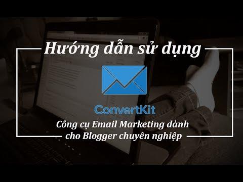 Hướng dẫn sử dụng ConvertKit - Công cụ email marketing chuyên ngiệp