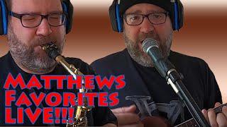 Matthews Favorites Live Ukulele Tenor Saxophone & Vocal see TIMESTAMPS for Titles & Artists