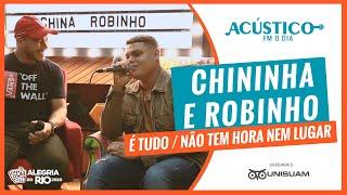 Chininha Part. Robinho - É Tudo / Não Tem Hora Nem Lugar (Acústico FM O Dia)