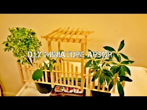 Diy Miniature Arbor Made From Popsicle Sticks Youtube