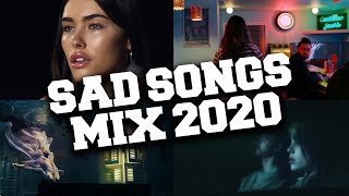 Most Popular Sad Songs to Listen to When You're Depressed of 2020 😰 (Sad Music Mix With Lyrics) - songs to listen to when you're sad and want to be happy
