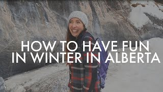 How to have fun in winter in Alberta | With A.V. Wakefield | Alberta, Canada