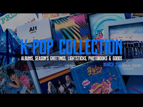 K-Pop Collection: Albums, Photobooks, Lightsticks, Season's Greetings, Goods | March 2018