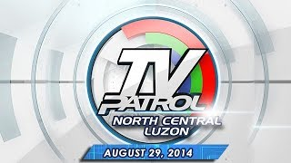 TV Patrol North Central Luzon - August 29, 2014