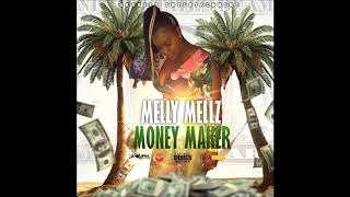 Melly Mellz - Money Maker - March 2019