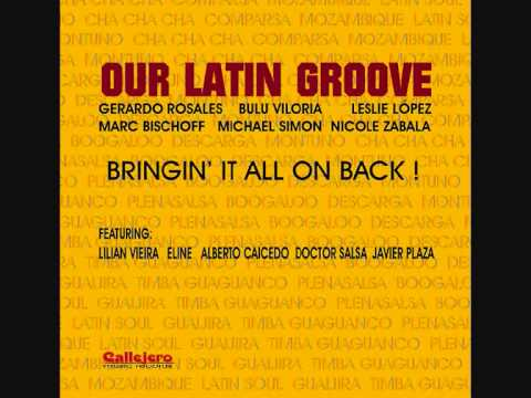 Our Latin Groove - Bringin' It All On Back
