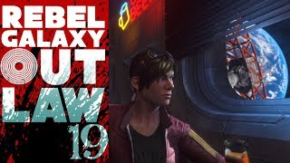 SB Plays Rebel Galaxy Outlaw 19 - Space Credulity