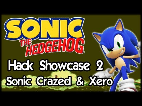 The Sonic Hack Showcase - Sonic Crazed & Sonic Xero
