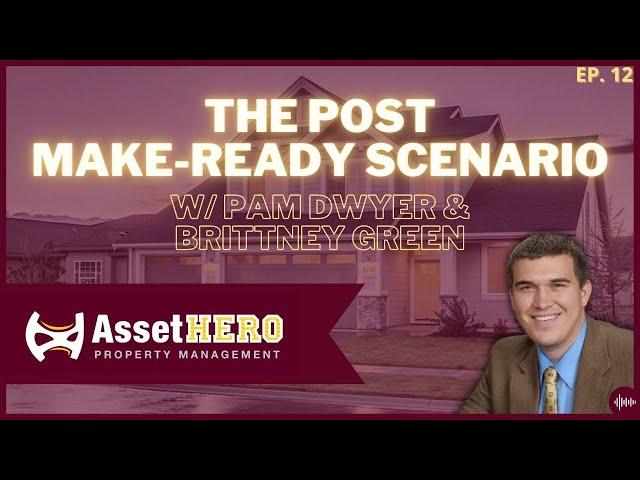 The Post Make-Ready Scenario   Episode 12