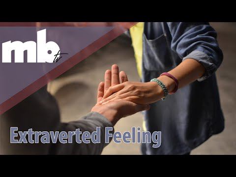 Extraverted Feeling (Fe) - MBTI Cognitive Function Series