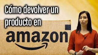 Cómo devolver un producto en Amazon