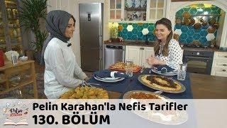 Pelin Karahan'la Nefis Tarifler 130. Bölüm   16 Mart 2018