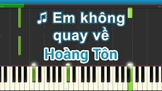 Em không quay về Hoàng Tôn Piano Cover Music Lyirc in Description ♫