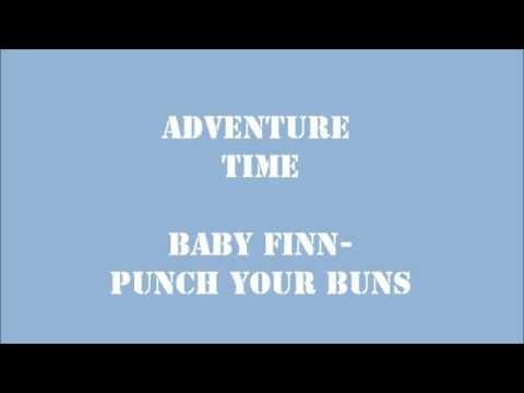 ADVENTURE TIME BA FINN PUNCH YOUR BUNS LYRICS