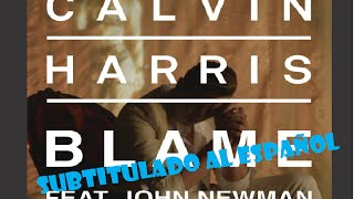 Video BLAME | Calvin Harris ft. John Newman SUBTITULADO AL ESPAÑOL download MP3, 3GP, MP4, WEBM, AVI, FLV Desember 2017