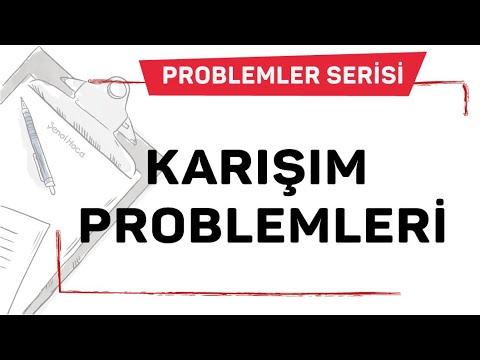 KARIŞIM PROBLEMLERİ / ŞENOL HOCA