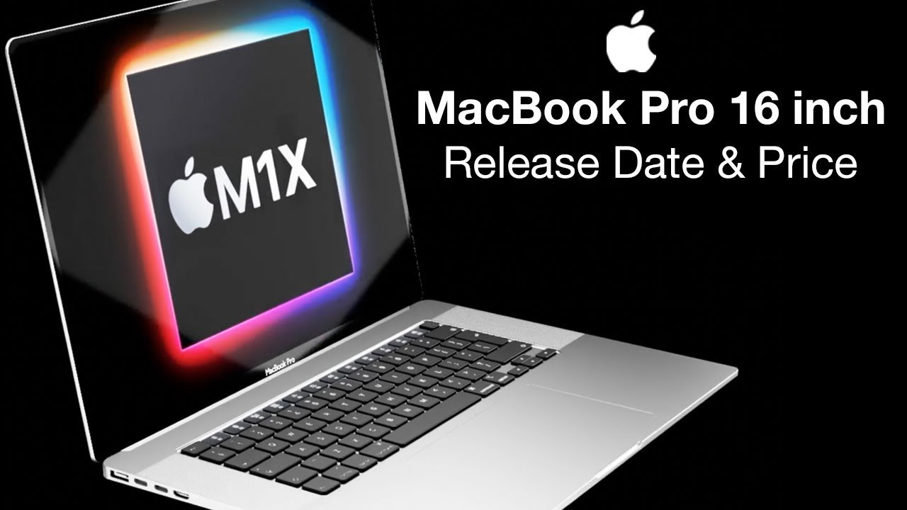 M1X MacBook Pro 16 inch Release Date and Price - End of ...